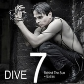 DIVE 7: Behind The Sun + Extras by Dive