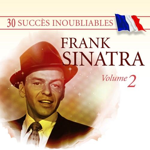 30 Succès inoubliables: Frank Sinatra, Vol. 2 by Frank Sinatra