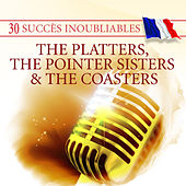 30 Succès inoubliables : The Platters, The Pointer Sisters & The Coasters by Various Artists