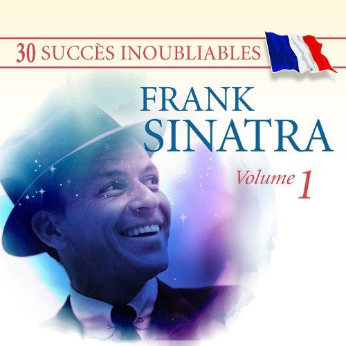 30 Succès inoubliables: Frank Sinatra, Vol. 1 by Frank Sinatra