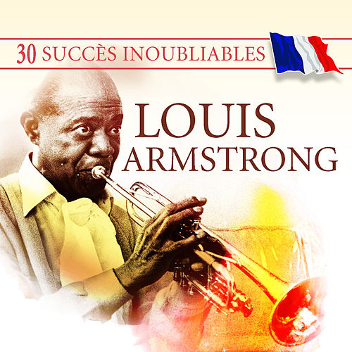 30 Succès inoubliables : Louis Armstrong by Various Artists