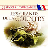 30 Succès inoubliables : Les Grands de la Country by Various Artists