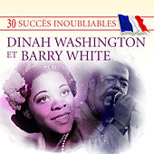 30 Succès inoubliables : Dinah Washington & Barry White by Various Artists