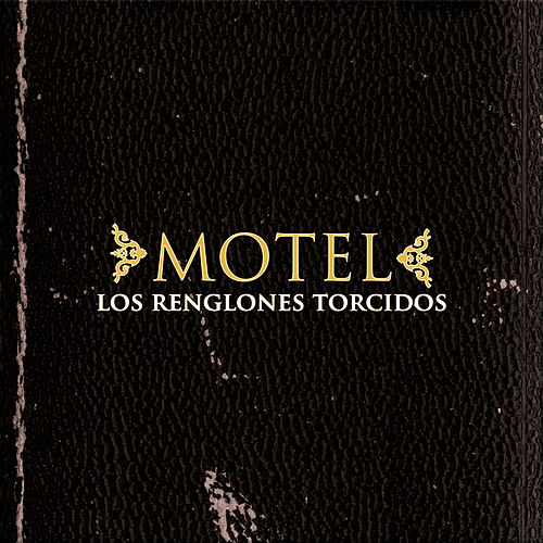Los renglones torcidos by Motel