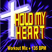Hold My Heart - Workout Mix + 135 BPM by Christian Workout Hits