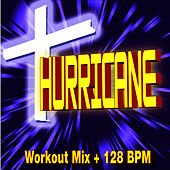 Hurricane - Workout Mix + 128 BPM by Christian Workout Hits