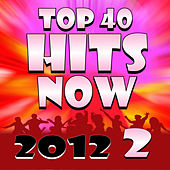 Top 40 Hits Now 2012 – Volume 2 by Hits Remixed