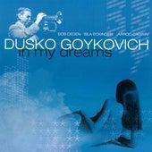 Goykovich, Dusko: In My Dreams by Dusko Goykovich
