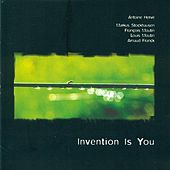 Herve, Antoine: Invention Is You by Markus Stockhausen