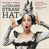 Torke: An Italian Straw Hat by National Ballet of Canada Orchestra
