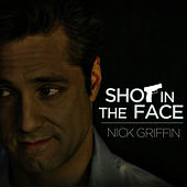 Shot In The Face by Nick Griffin