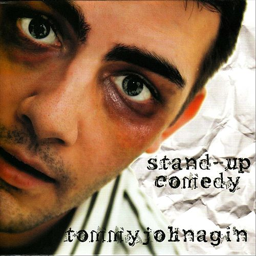Stand-Up Comedy by Tommy Johnagin