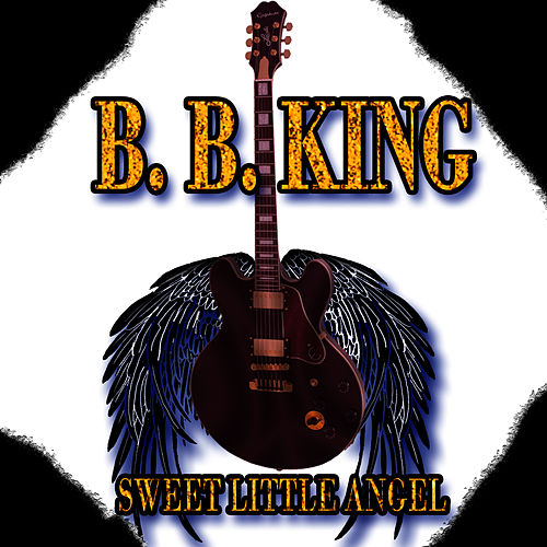 Sweet Little Angel by B.B. King