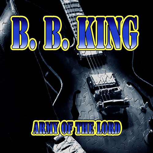 Army of the Lord by B.B. King