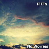 No Worries by Pitty
