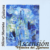 Ascension: Music of the Baroque (Js Bach & A. Falckenhagen) by Hector Murrieta