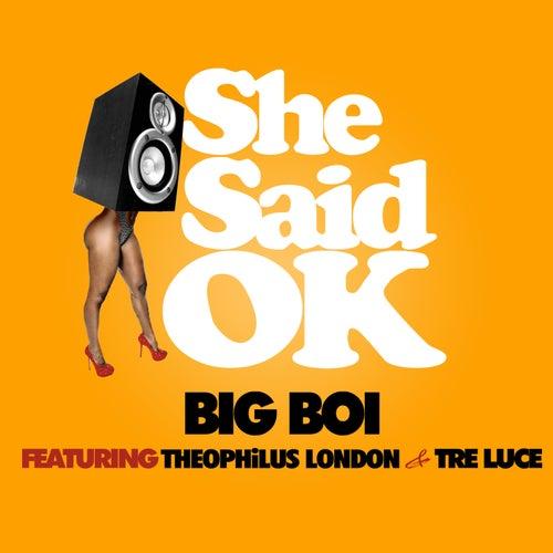 She Said OK by Big Boi