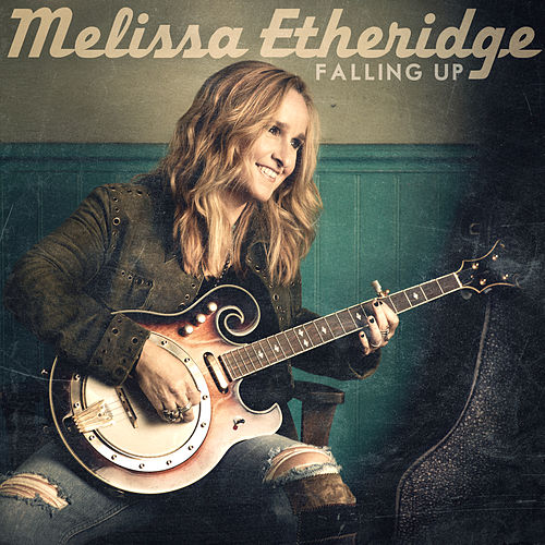 Falling Up by Melissa Etheridge