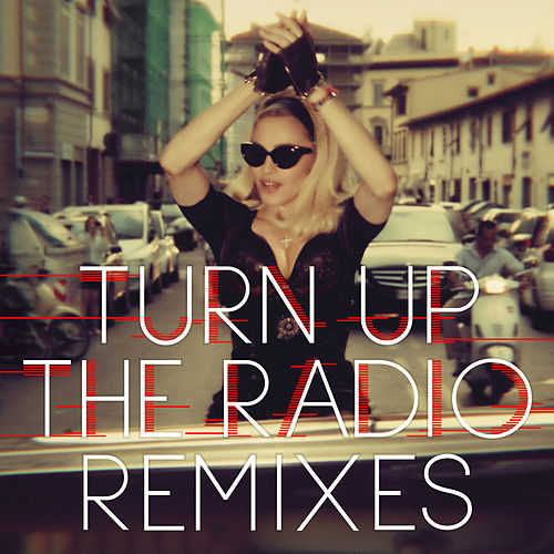 Turn Up The Radio (Remixes) by Madonna