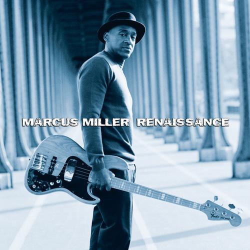 Renaissance by Marcus Miller