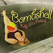 Bombshell by Kelly MacFarland