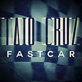 Fast Car by Taio Cruz