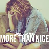 More Than Nice by Subway