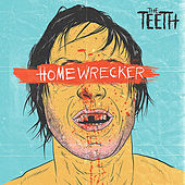 Homewrecker by The Teeth