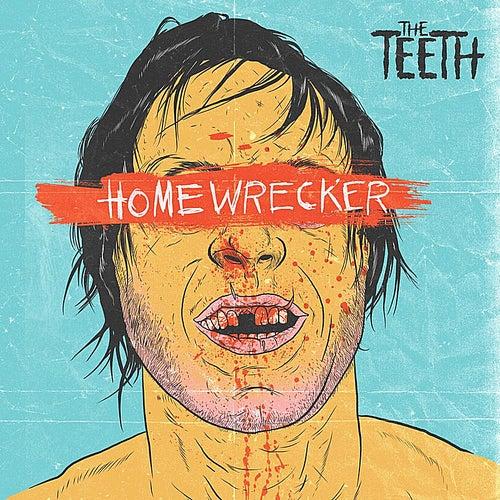 Homewrecker by The Teeth