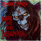 The Murder Murder Kill Kill: Instrumentals by Necro