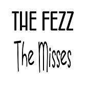 The Misses by Fezz