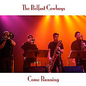 Come Running by The Belfast Cowboys