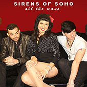 All the Ways by Sirens of Soho