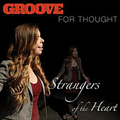 Strangers of the Heart by Groove For Thought