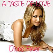 A Taste of Love (80's Hit) by Disco Fever