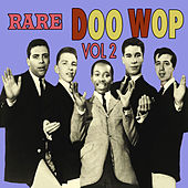 Rare Doo Wop, Vol 2 by Various Artists