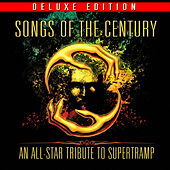 Songs of the Century - An All-Star Tribute to Supertramp (Deluxe Edition) by Various Artists