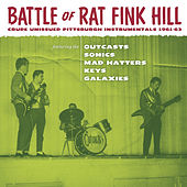 Battle Of Ratfink Hill: Crude Unissued Pittsburgh Instrumentals 1961-63 by Various Artists