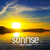 Sunrise - Chillout Moods Vol. 3 by Various Artists