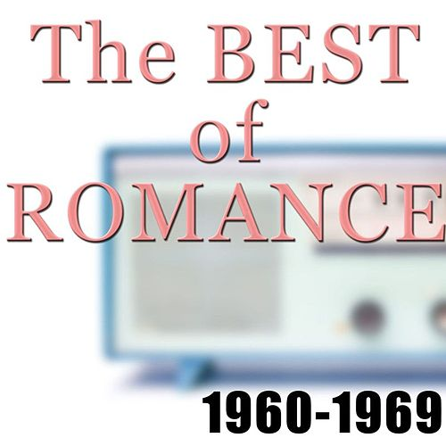 The Best Of Romance 1960-1969 by Various Artists