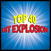 Top 40 Hit Explosion by Various Artists
