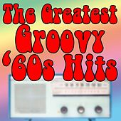 The Greatest Groovy '60s Hits by Various Artists