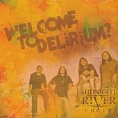 Welcome to Delirium by Midnight River Choir