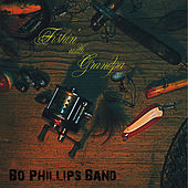 Fishin' With Grandpa by Bo Phillips Band