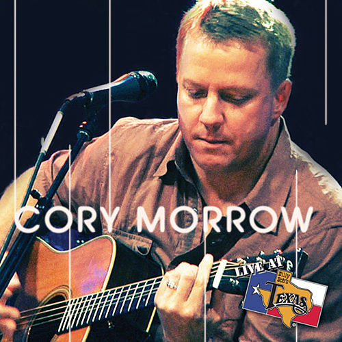 Acoustic Live at Billy Bob's Texas by Cory Morrow