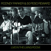 Live in the Living Room by Rodney Parker