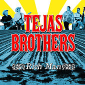 Rich Man by The Tejas Brothers