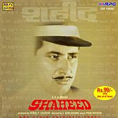 Shaheed - And Other Patriotic Songs by Various Artists