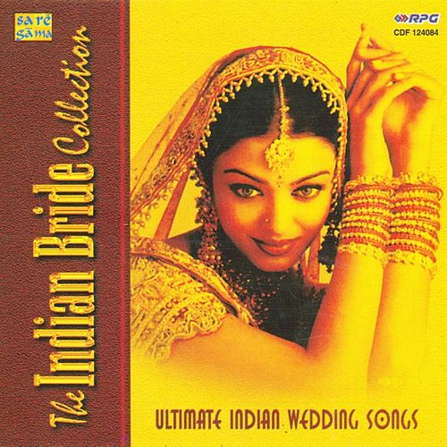 The Indian Bride Collection - Wedding Songs by Various Artists