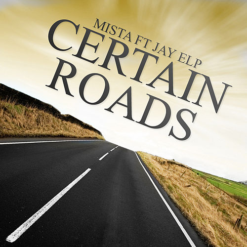Certain Roads by Mista